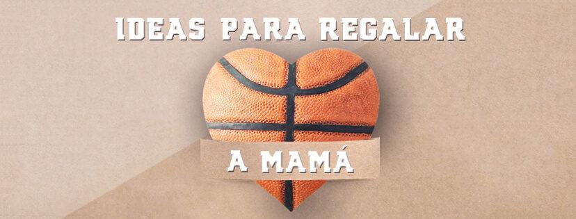 regalos baloncesto madre